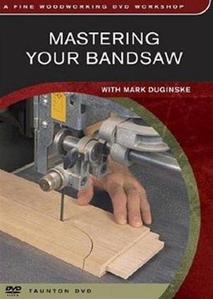 Rent Mastering Your Bandsaw Online DVD Rental