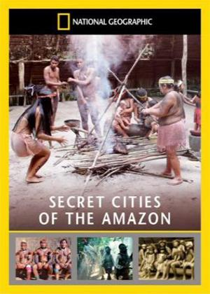 Rent National Geographic: Secret Cities of the Amazon Online DVD Rental