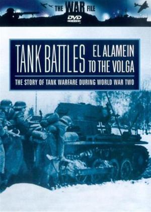 Rent The War File: Tank Battles (aka Tank Battles: El Alamein to The Volga: the Story of Tank Warfare During World War Two) Online DVD Rental