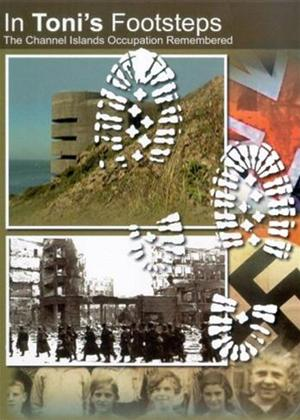 In Toni's Footsteps: The Channel Islands' Occupation Remembered Online DVD Rental