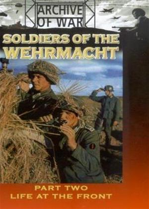 Soldiers of the Wehrmacht: Part 2: Life at the Front Online DVD Rental