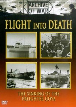 Flight Into Death: The Sinking of The Freighter Goya Online DVD Rental