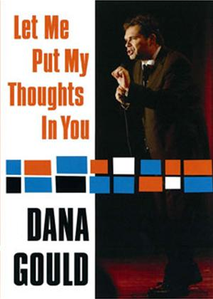 Dana Gould: Let Me Put My Thoughts in You Online DVD Rental