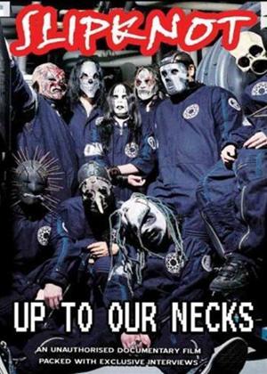 Slipknot: Up to Our Necks Online DVD Rental