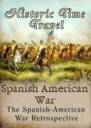 Rent Historic Time Travel: Spanish American War Online DVD Rental