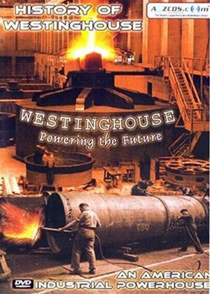 Rent History of Westinghouse: An American Industrial Powerhouse Online DVD Rental