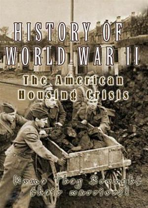 History of World War 2: The American Housing Crisis Online DVD Rental