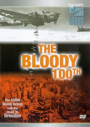 The Bloody 100th: The 100th Bomb Group and The Road to Dresden Online DVD Rental