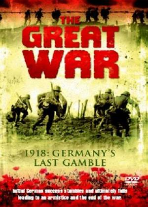 The Great War: 1918: Germany's Last Gamble Online DVD Rental