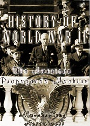 Rent History of World War 2: The American Propaganda Machine Online DVD Rental