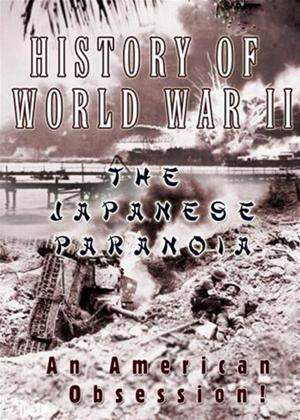 Rent History of World War 2: The Japanese Paranoia Online DVD Rental