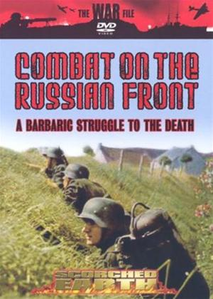 Rent Scorched Earth: Combat on the Russian Front: A Barbaric Struggle to the Death Online DVD Rental