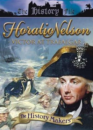 Rent History Makers: Horation Nelson: Victor at Trafalgar Online DVD Rental