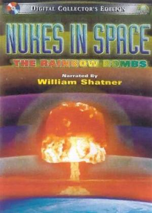 Rent Nukes in Space: The Rainbow Bombs Online DVD Rental