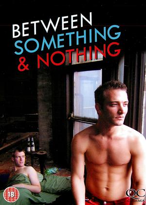 Between Something and Nothing Online DVD Rental