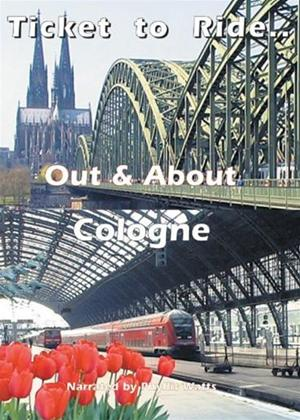 Ticket to Ride: Out and About Cologne Online DVD Rental