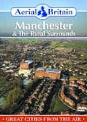 Aerial Britain: Manchester and the Rural Surrounds Online DVD Rental