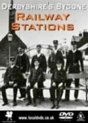 Rent Derbyshire's Bygone Railway Stations Online DVD Rental