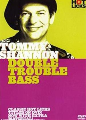Rent Tommy Shannon: Double Trouble Bass Online DVD Rental