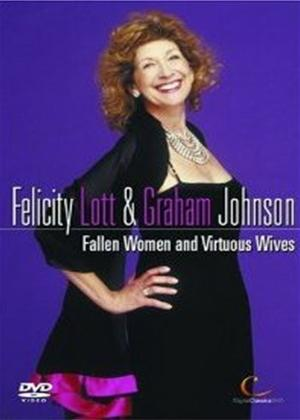 Rent Felicity Lott and Graham Johnson: Fallen Women and Virtuous Wives Online DVD Rental
