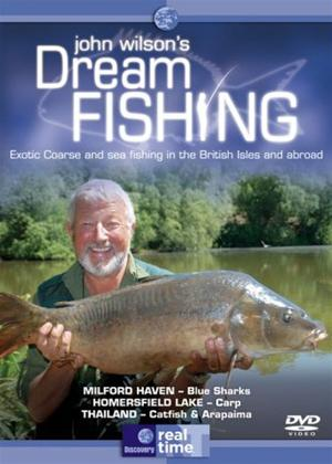 John Wilson's Dream Fishing: Exotic Coarse and Sea Fishing in the British Isles and Abroad Online DVD Rental