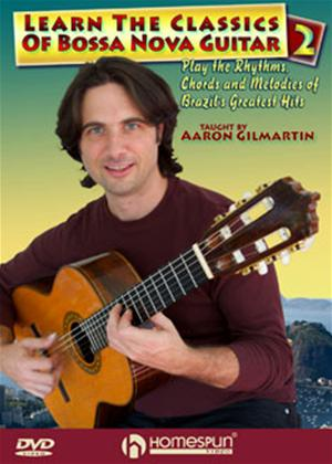 Learn the Classics of Bossa Nova Guitar: Vol.2 by Aaron Gilmartin Online DVD Rental