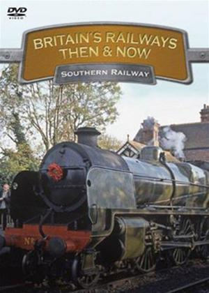 Britain's Railways Then and Now: Southern Railway Online DVD Rental