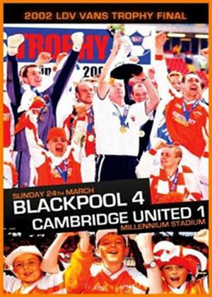 2002 LDV Vans Trophy Final: Blackpool 4 Cambridge Utd 1 Online DVD Rental