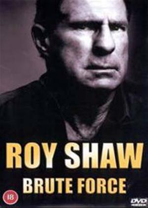 Roy Shaw: Brute Force Online DVD Rental