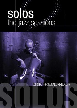 Rent Jazz Sessions: Erik Friedlander Online DVD Rental