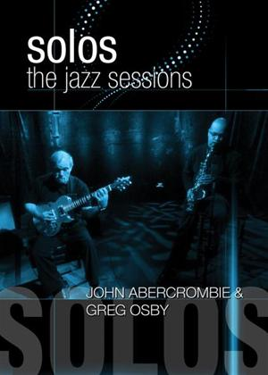 Rent Solos: The Jazz Sessions: John Abercrombie and Greg Osby Online DVD Rental