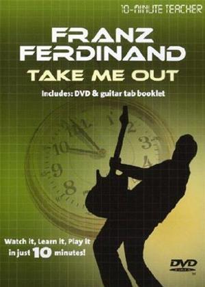 Rent 10 Minute Teacher: Franz Ferdinand: Take Me Out Online DVD Rental