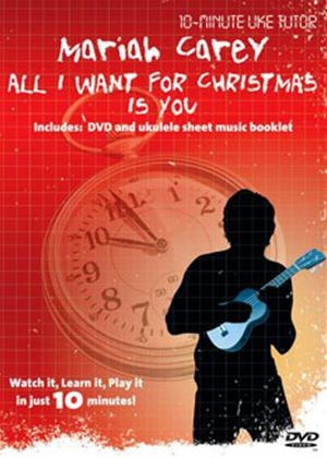 Rent 10 Minute Uke Tutor: Mariah Carey: All I Want for Christmas Is You Online DVD Rental