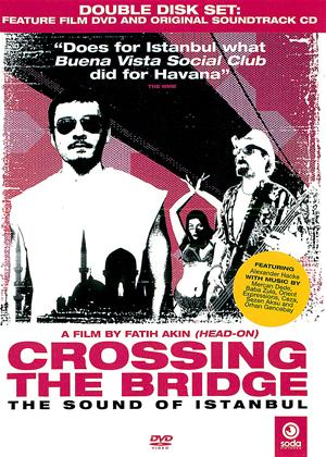 Crossing The Bridge: The Sound of Istanbul Online DVD Rental
