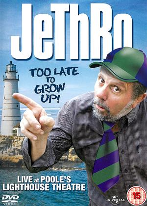 Rent Jethro: Too Late to Grow Up Online DVD Rental