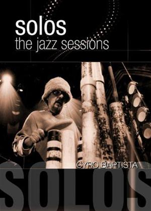 Rent Solos: The Jazz Sessions: Cyro Baptista Online DVD Rental