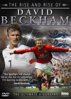 David Beckham: The Rise and Rise Online DVD Rental