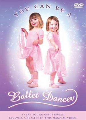 Rent You Can Be a Ballet Dancer Online DVD Rental