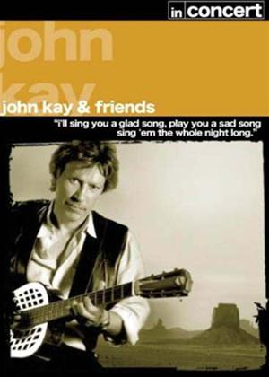John Kay and Friends: In Concert Online DVD Rental