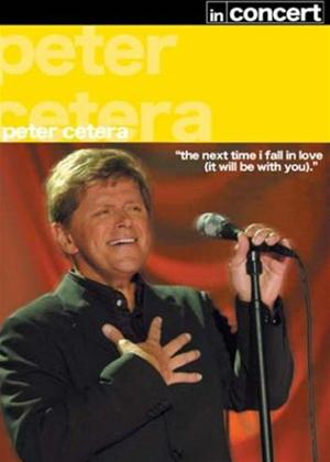 Rent Peter Cetera: In Concert Online DVD Rental
