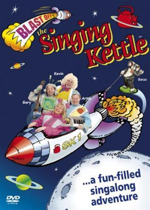 Singing Kettle: Blast Off Online DVD Rental