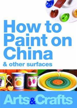 Rent How to Paint on China and Other Surfaces Online DVD Rental