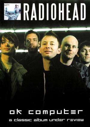 Rent Radiohead: OK Computer: A Classic Album Under Review Online DVD Rental