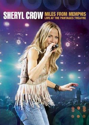 Sheryl Crow: Miles from Memphis: Live at the Pantages Theatre Online DVD Rental