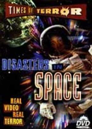 Rent Times of Terror: Disasters in Space Online DVD Rental