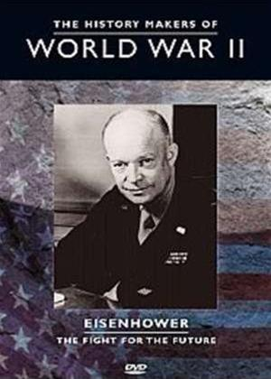 Rent The History Makers of World War II: Eisenhower the Fight for the Future Online DVD Rental