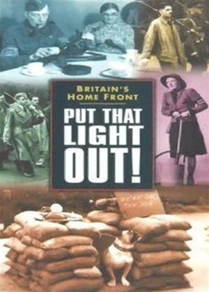 Rent Britain's Home Front: Put That Light Out! Online DVD Rental