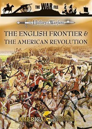 History of Warfare: The English Frontier and The American Revolution Online DVD Rental