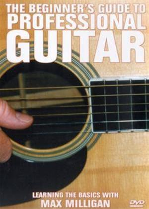Max Milligan: The Beginner's Guide to Professional Guitar Online DVD Rental