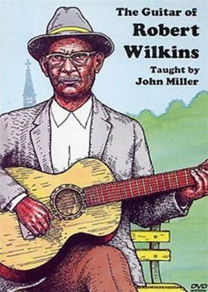 Rent John Miller: The Guitar of Robert Wilkins Online DVD Rental